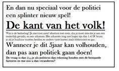 Politici beslissen over het inkomen en de uitgaven van de Belgische staat. hierbij spelen de burgers een grote rol, als die burgers geen belastingen betalen kan de overheid niet met onze centen spelen. vandaag merken wij dat politici niet realistisch zijn, ze hebben geen voeling met de maatschappij. ze weten blijkbaar niet hoeveel inkomen men nodig heeft om niet met honger te leven!