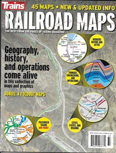 Trains Railroad Maps magazine Geography History Operations Maps and graphics