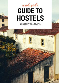 A Solo Girl's Guide to Hostels