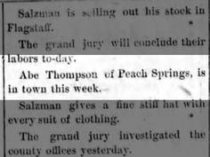 Abe Thompson of Peach Springs is in town…17 Mar 1892, Flagstaff, AZ. The Coconino Sun.