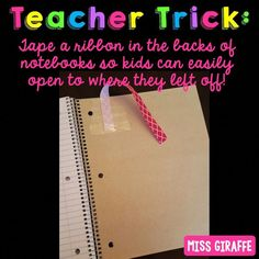 Teacher hack - tape a ribbon in the back of notebooks or textbooks so kids can easily open to what page they left off on! Teacher Organization, Teacher Tools, Teacher Hacks, Teacher Resources, Organized Teacher, Organisation Ideas, Teacher Stuff, 2nd Grade Classroom, Kindergarten Classroom
