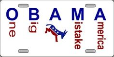 President OBAMA - One Big Ass Mistake America License Plates Plate Plates Tag Tags auto vehicle car front