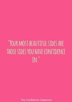 """Your most beautiful sides are those sides you have confidence in.""#theconfidenceclassroom  #confidence  #motivation  #coach  #entrepreneur  @confidenceconqueror @boost_your_confidence  @theconfidenceclub"