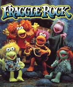 Fraggle Rock. My favorite Fraggle was Boober.