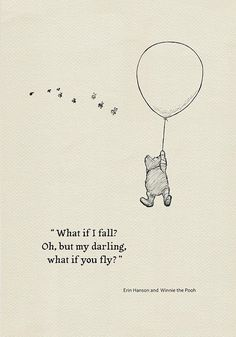What if I fall? Oh,but my darling,what if you fly?- Quote poster Winnie the Pooh and Erin Hanson classic vintage style poster print What if I fall? Oh,but my darling,what if you fly?- Quote poster Winnie the Pooh and Erin Hanson classic vintage style Erin Hanson, Fly Quotes, Cute Quotes, Wing Quotes, Darling Quotes, Qoutes, Illustration Design Graphique, Illustration Art, Winnie The Pooh Quotes