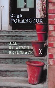 Gra na wielu bębenkach-Tokarczuk Olga