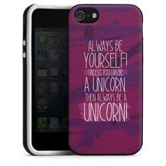 Silikon Case Always be yourself. Unless you can be a unicorn. Then always be a unicorn : 19,95€