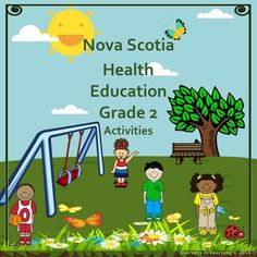 Nova Scotia Health Education Grade 2 Activities follows the new 2015 Health Curriculum. Please check preview for a better look! This resource has been created to facilitate the task of teaching the required outcomes in Health Education.
