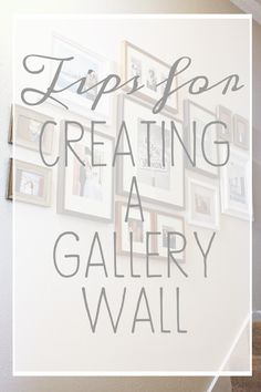 Tips for creating a gallery wall in your home.