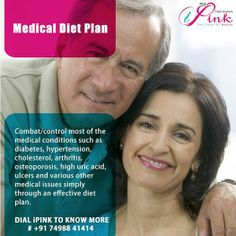 Combat/control most of the medical conditions such as diabetes, hypertension, cholesterol, arthritis, osteoporosis, high uric acid, ulcers and various other medical issues simply through an effective diet plan. Dial iPink to know more # +91 74988 41414