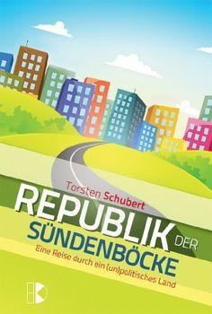 Republik der Sündenböcke: Eine Reise durch ein (un)politisches Land, http://www.amazon.de/dp/3932130308/ref=cm_sw_r_pi_awd_jwqbsb1YS79F0
