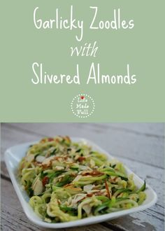 These fresh Garlicky Zoodles with Slivered Almonds will help you use up some of that zucchini and won't leave you bloated afterwards!
