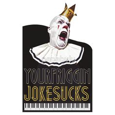 Your Friggin' Joke Sucks - Postmodern Jukebox And Puddles Pity Party -  Merchandise range from male/female/children t-shirts,mugs, buttons, hats, post cards, business cards, mobile cases, stickers, wall Art, home Decor, stationery,tote bags,gift certificates and more!  More awesome designs at: http://www.zazzle.com/bujutshirtshop* http://www.redbubble.com/people/papabuju https://www.facebook.com/avbtp  #avbtp