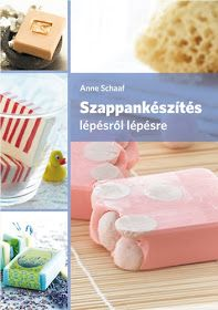 Anne Schaaf: Szappankészítés lépésről lépésre - Fényörvény Bath Bombs, Plastic Cutting Board, Diy And Crafts, Soap, Homemade, Modern, Gifts, Alter Ego, Business