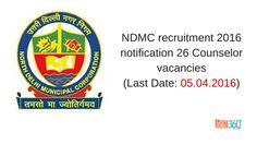 NDMC recruitment 2016 notification 26 Counselor vacancies