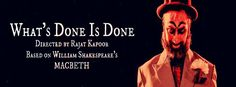 What's Done is Done http://enterapped.com/plays-and-theatre/whats-done-is-done/
