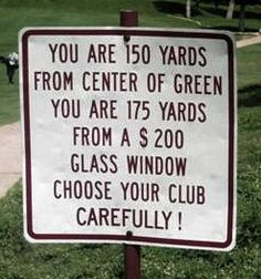 golf sign Always wondered about the appeal of living on the edge of a golf course.
