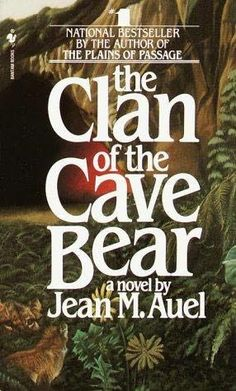 """The Clan Of The Cave Bear"" By Jean M. Auel (1980)"