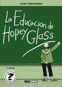 """""""La educación de Hopey Glass""""  Jaime Hernandez"""