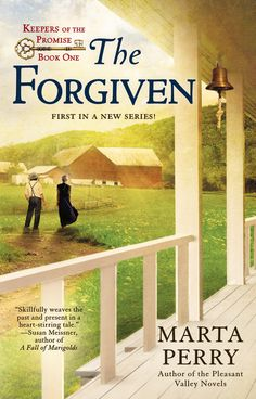THE FORGIVEN by Marta Perry -- When three women, all cousins, are given the task of sorting through the treasures of several generations of their Amish family, they each discover a story from the past that provides insights and inspiration for their own lives.