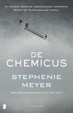 Stephenie Meyer - De chemicus // Een voormalig geheim-agent moet nog één laatste zaak op zich nemen om haar naam te zuiveren en haar leven te redden in de eerste thriller van Stephenie Meyer.