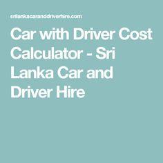 Car with Driver Cost Calculator - Sri Lanka Car and Driver Hire