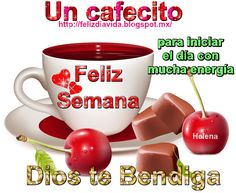 Un cafecito para iniciar el día con mucha energía Dios te Bendiga Feliz semana
