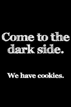 i love cookies...this is my kind of quote...especially when I am trying to lose weight!