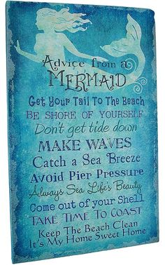 Advice from a Mermaid: http://ocean-beach-quotes.blogspot.com/2016/01/advice-from-mermaid.html