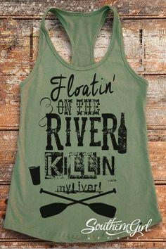 Floatin' On the River Killin' My Liver Racerback Tank Top