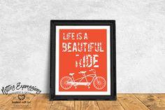 Life is a beautiful ride 810 Art Print Bike Print Bicycle Bike Art, Special Characters, Custom Art, Framed Art Prints, Print Design, Stationery, Ultra Premium, Epson, Luster
