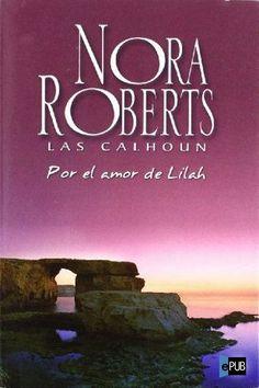 Por el amor de Lilah - Nora Roberts
