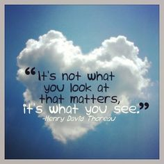 """Quote: """"It's not what you look at that matters, it's what you see."""" Henry David Thoreau #quotes #genealogy"""
