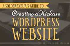 A Solopreneur's Guide To Creating A WordPress Website