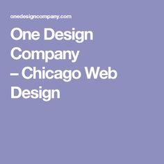 One Design Company – Chicago Web Design
