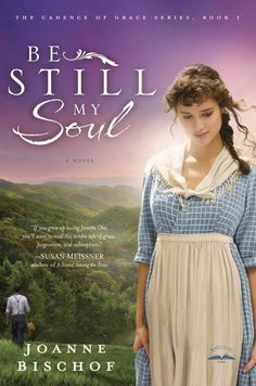 Be Still My Soul - Christy Award finalist & winner of the Grace Award for Historical Romance #books