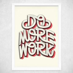 Do More Work, via Flickr. #typography