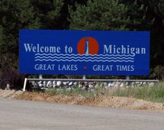 love when I see this sign!! Great Lakes Great Times! what other state can have such an awesome slogan? none because they are not as cool!