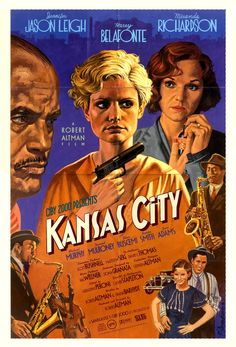 Directed by Robert Altman. With Jennifer Jason Leigh, Miranda Richardson, Harry Belafonte, Michael Murphy. A pair of kidnappings expose the complex power dynamics within the corrupt and unpredictable workings of Kansas City. Kansas City, Cinema Posters, Film Posters, Hd Movies, Film Movie, Richard Basehart, Miranda Richardson, Robert Altman, Michael Murphy