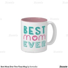 Shop Best Mom Ever Two-Tone Mug created by bwmedia. Best Mom, Morning Coffee, Dinnerware, Color Pop, Best Gifts, Maternity, Seasons, Holidays, Mugs