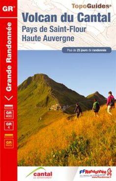Wandelgids GR400/4 - Ref. 400 / Volcan du Cantal Pays de St-Flour et de Ruynes en Margeride (9782751406638) FFRP www.BIBLIOTREK.be