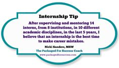 An internship is the best time to make career mistakes