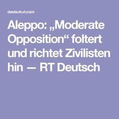 """Aleppo: """"Moderate Opposition"""" foltert und richtet Zivilisten hin — RT Deutsch"""