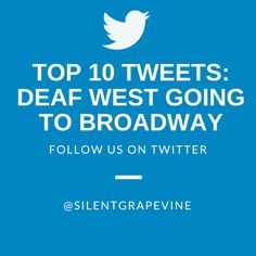 Top 10 Tweets: Deaf West Going to Broadway! | The Silent Grapevine (TSG)