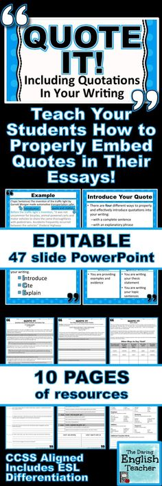 Teach your students how to properly embed quotations in their writing. CCSS Aligned. Includes ESL Differentiation. Writing. Grades 7-12. Teaching writing. Secondary English. High school. Middle school.