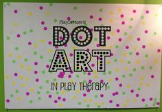 PlayDrMom shares how see uses dot stickers as a therapeutic tool and to create dot art in play therapy.