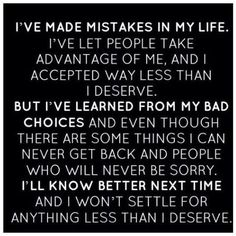 ❤ This! This is perfect and SO true. I have fucked up a lot in my life, but each time has taught me a lesson. It has taught me exactly what I want and what I deserve. It has made me a better person.