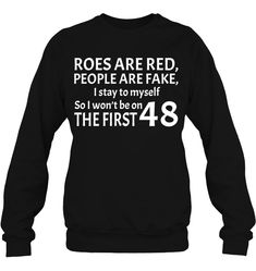 Roses Are Red Funny T Shirts Hilarious Sarcastic Shirts Funny Tee Shirt Humour Funny Outfits Sarcastic Shirts, Funny Shirt Sayings, Funny Tee Shirts, T Shirts With Sayings, Cute Shirts, Funny Quotes, Roses Are Red Funny, Funny Outfits, Tomboy Outfits