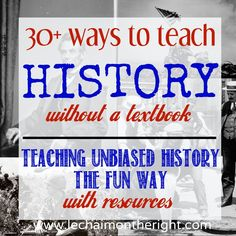 30+ Ways to Teach History WITHOUT a Textbook - some great ideas!   Le Chaim (on the right)