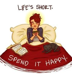 happy quotes cats bed books flannels do what you love life is short positive quotes This is to cute I Love Books, Good Books, Books To Read, My Books, Book Quotes, Life Quotes, Book Memes, Qoutes, Happy Quotes